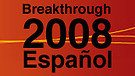 Breakthrough 2008 - Español