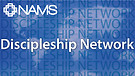 NAMS, The Discipleship Network