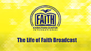 The Life of Faith Broadcast