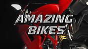 Amazing Bikes