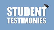 Student Testimonies