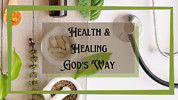 Health Channel: Cutting-edge Strategies God's Way (Click Recommended Series Below)