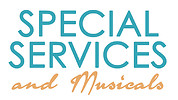Special Services and Musicals