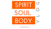 SPIRIT SOUL BODY VLOG - SEASON 2 - 2019