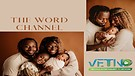 THE WORD & PROPHECY CHANNEL