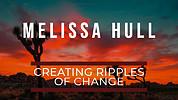 Melissa Hull-Creating Ripples of Change