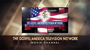 THE GOSPEL AMERICA TELEVISION NETWORK MOVIES ON DEMAND