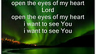 Gospal Song : Open the eyes of my he...