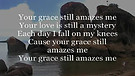 YOUR GRACE STILL AMAZES ME