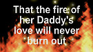 THE FIRE OF A DADDY'S LOVE