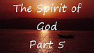 The Spirit of God 5