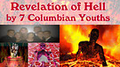 Revelation of Hell by 7 Columnbian Youths