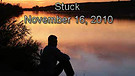 Stuck - November 16, 2010