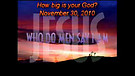 How big is your God? - November 30, 2010
