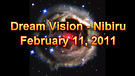 Dream Vision - Nibiru - February 11, 2011