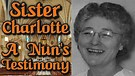 A horrifying story of a Roman Catholic Nun, Sist...