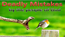 Deadly Mistakes made by the People of God
