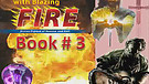 Book THREE:(2/4) Baptized by Blazing Fire, Spiri...
