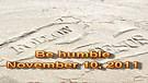 Be humble – November 10, 2011