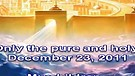 Only the pure and holy – December 23, 2011