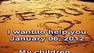 I want to help you – January 06, 2012
