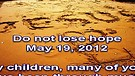 Do not lose hope – May 19, 2012