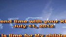Spend time with your King – July 11, 2012