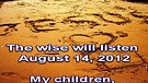 The wise will listen – August 14, 2012