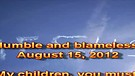 Humble and blameless – August 15, 2012