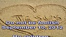 Do not be foolish – September 10, 2012