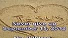 Never give up - September 15, 2012