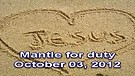 Mantle for duty – October 03, 2012