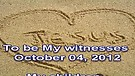 To be My witnesses – October 04, 2012