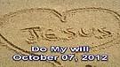 Do My will – October 07, 2012
