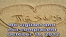 Be vigilant and not complacent – October 19, 2...