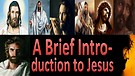 A Brief Introduction to Jesus Christ
