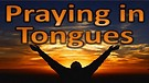 Prayer Language, Speaking in Tongues, how satan ...