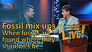 (4-16) Fossil mix ups – When fossils are found where they shouldn't be (Creation Magazine LIVE!)