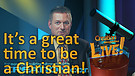 (4-17) It's a great time to be a Christian! (Creation Magazine LIVE!)