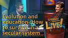 (4-23) Evolution and education- How to survive in a secular system (Creation Magazine LIVE!)