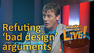 (4-18) Refuting 'bad design' arguments (Creation Magazine LIVE!)