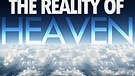 The Reality of Heaven. What will heaven be like?...
