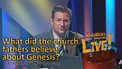 (3-11) What did the Church Fathers believe about Genesis? (Creation Magazine LIVE!)