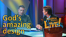 (2-06) God's amazing design (Creation Magazine LIVE!)