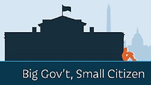 The Bigger the Government, The Smaller The Citizen