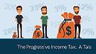 The Progressive Income Tax: A Tale of Three Brot...