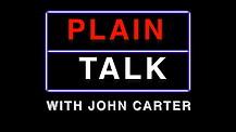 Plain Talk with John Carter - Part 6