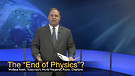 """The """"End of Physics""""?"""