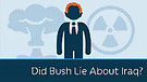 Did Bush Lie About Iraq?