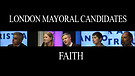 London Mayoral Candidates and their Faith